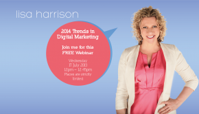Lisa Harrison 2014 Trends: Digital Marketing FREE Webinar