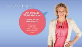 Lisa Harrison 2014 Trends: Digital Marketing FREE Webinar